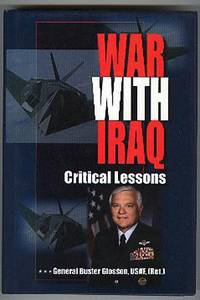War With Iraq: Critical Lessons.