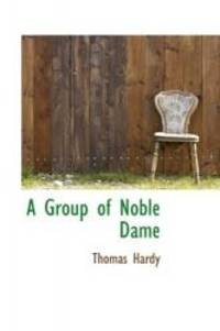 A Group of Noble Dame by Thomas Hardy - 2009-06-04