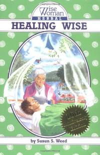 image of Healing Wise: The Wise Woman Herbal (Wise Woman Herbal S.)