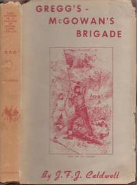 "The History of A Brigade of South Carolinians, Known First as ""Gregg's,"" and..."