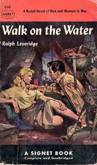 Walk on the Water a Brutal Novel of Men and Women in War by Ralph Leveridge - Paperback - 1952 - from C.A. Hood & Associates and Biblio.com