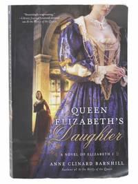 Queen Elizabeth's Daughter (A Novel of Elizabeth I)