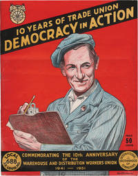 10 Years of Trade Union Democracy in Action: Commemorating the 10th Anniversary of the Warehouse and Distribution Workers Union 1941-1951