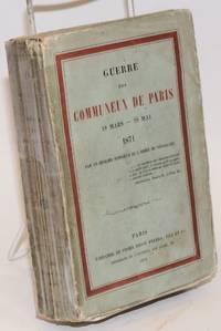image of Guerre des Communeux de Paris 18 mars - 28 mai 1871. Par un Officier supérieur de l'armée de Versailles