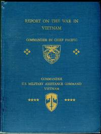 image of Report of the War in Vietnam (as of 30 June 1968): Section I, Report on Air and Naval Campaigns Against North Vietnam and Pacific Command-Wide Support of the War June 1964-July 1965; Section II, Report of Operations in South Vietnam January 1964-June 1968