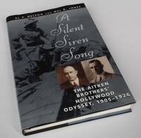 A Silent Siren Song: The Aitken Brothers' Hollywood Odyssey, 1905-1926