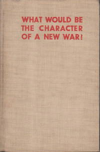 WHAT WOULD BE THE CHARACTER OF A NEW WAR? Enquiry Organised by the Inter-parliamentary Union, Geneva