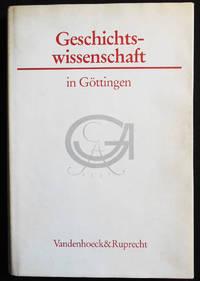 image of Geschichtswissenschaft in Göttingen: Eine Vorlesungsreihe; Herausgegeben von Hartmut Boockmann und Hermann Wellenreuther; Mit 20 Abbildungen
