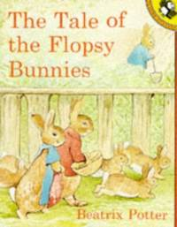 The Tale of the Flopsy Bunnies (Picture Puffin) by  Beatrix Potter - Paperback - from World of Books Ltd and Biblio.co.uk