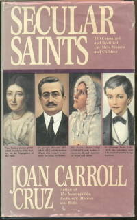 image of SECULAR SAINTS-250 CANONIZED AND BEATIFIED LAY MEN, WOMEN AND CHILDREN