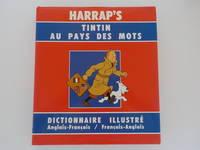 image of Harrap's Tintin Au Pays Des Mots - Tintin Illustrated Dictionary Anglais-Français /  Français-Anglais