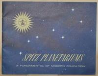 SPITZ PLANETARIUMS A Fundamental of Modern Education