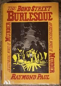 image of The Bond Street Burlesque: An Historical Novel of Murder