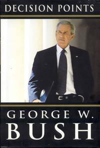 Decision Points by George W. Bush - 2010
