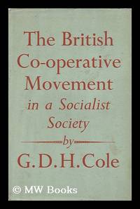 The British Co-Operative Movement in a Socialist Society : a Report Written for the Fabian...