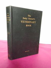 THE DAIRY FARMER'S VETERINARY BOOK A Complete Guide to the Farm Treatment and Control of Cow Diseases