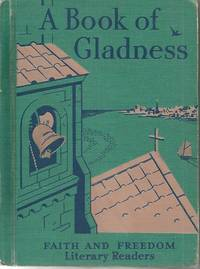 A Book of Gladness Faith and Freedom Literary Readers 1953