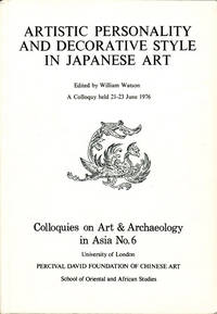 Artistic personality and decorative style in Japanese Art. Colloquies on Art and Archeology in Asia No. 6. 21 - 23 June 1976.