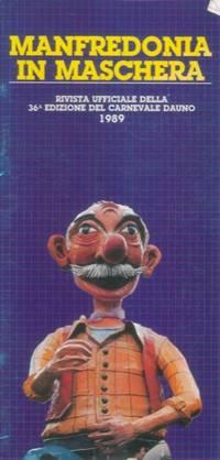 Manfredonia in maschera. Rivista ufficiale della 14a edizione del Carnevale Dauno.