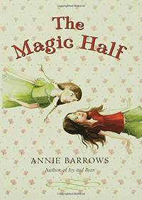 The Magic Half by  Annie Barrows - Paperback - from World of Books Ltd (SKU: GOR008773333)