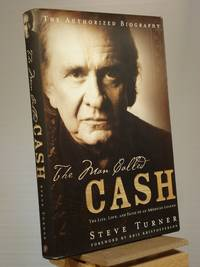 The Man Called Cash: The Life, Love, And Faith Of An American Legend by Steve Turner - 1st Edition 1st Printing - 2004 - from Henniker Book Farm and Biblio.co.uk
