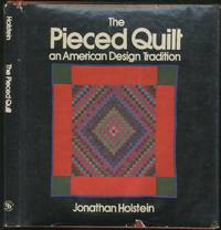 image of The Pieced Quilt: An American Design Tradition