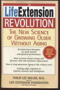 The Life Extension Revolution ;  The New Science of Growing Older Without  Aging  The New Science of Growing Older Without Aging
