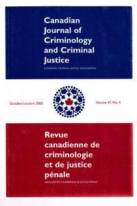 Canadian Journal of Criminology and Criminal Justice October 2005 Volume  47, No. 4