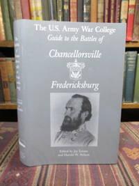 U. S. Army War College Guide to the Battles of Chancellorsville & Fredericksburg