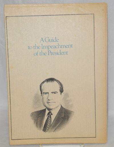 Washington DC: Impeach: Defend the Constitution, 1973. 15p., brochure in tabloid newspaper format, e...