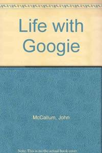 Life with Googie by  John McCallum - Paperback - from World of Books Ltd (SKU: GOR001603150)