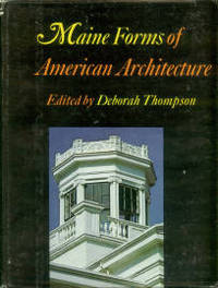 Maine Forms Of American Architecture by  editor  Deborah - 1st Edition - 1976 - from Chris Hartmann, Bookseller and Biblio.com