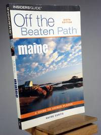 Maine Off the Beaten Path, 6th (Off the Beaten Path Series)
