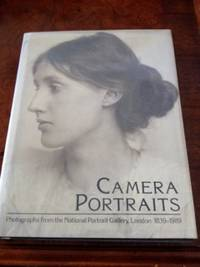 Camera Portraits: Photographs from the National Portrait Gallery, London 1839-1989