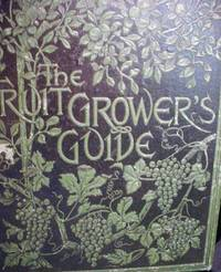 THE FRUITGROWER'S GUIDE Vol.1 Div 11. c.1890