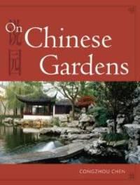 On Chinese Gardens English and Mandarin Chinese Edition
