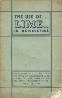 The Use of Lime in Agriculture.  Bulletin Number 35 of the Ministry of Agriculture