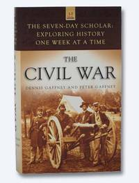 The Civil War (The Seven-Day Scholar: Exploring History One Week at a Time)