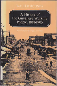 image of A History of the Guyanese Working People, 1881-1905 (Johns Hopkins Studies in Atlantic History and Culture)
