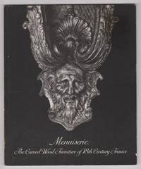 Menuiserie: The Carved Wood Furniture of 18th Century France by  Penelope Hunter-Stiebel - Paperback - 1986 - from Ultramarine Books (SKU: 004278)