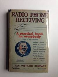 Radio Phone Receiving: A Practical Book For Everybody