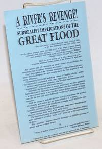 A river\'s revenge! Surrealist implications of the great flood [broadside]