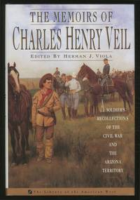 image of The Memoirs of Charles Henry Veil: A Soldier's Recollection of the Civil War and the Arizona Territory