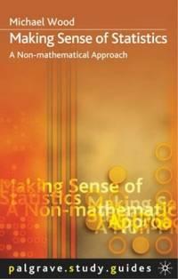 image of Making Sense of Statistics: A Non-Mathematical Approach (Palgrave Study Skills)