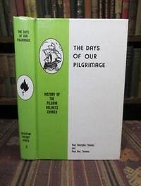 image of The Days of Our Pilgrimage.  The History of the Pilgrim Holiness Church