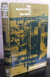 The Social Order of the Slum : Ethnicity and Territory in the Inner City by  Gerald D Suttles - Hardcover - 1968 - from The Wild Muse and Biblio.co.uk