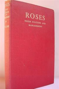 Roses: Their Culture and Management