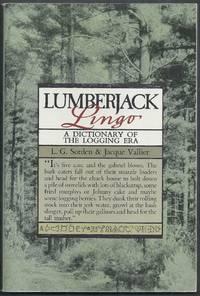 Lumberjack Lingo. A Dictionary of the Logging Era