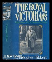 image of The royal Victorians : King Edward VII, his family and friends