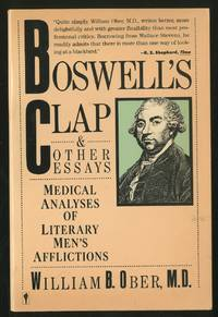 image of Boswell's Clap and Other Essays: Medical Analyses of Literary Men's Afflictions